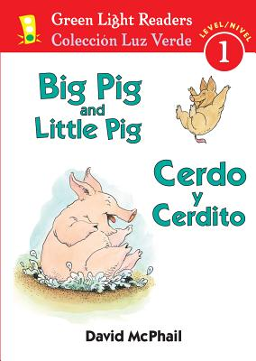 Big Pig and Little Pig / Cerdo y Cerdito By McPhail, David