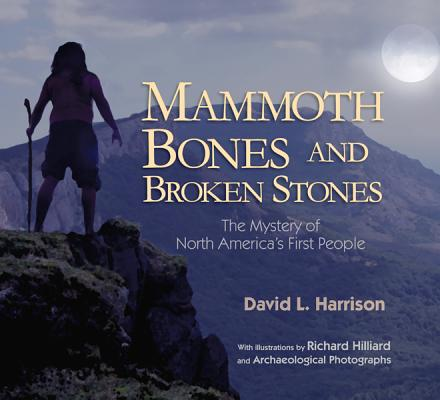 Mammoth Bones and Broken Stones By Harrison, David L./ Hilliard, Richard (ILT)