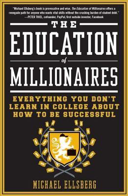 The Education of Millionaires By Ellsberg, Michael